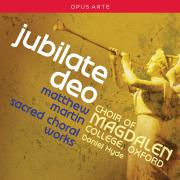 JUBILATE DEO Matthew Martin Sacred Choral Works (Choir of Magdalen College, Oxford)